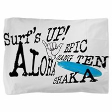 SHAKE HANG LOOSE Pillow Sham