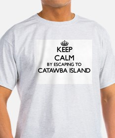 Keep calm by escaping to Catawba Island Oh T-Shirt