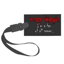 WHAT'S YOUR SIN Luggage Tag