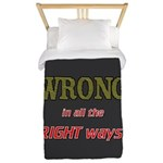 WRONG IN ALL THE RIGHT Twin Duvet
