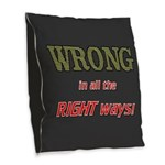 WRONG IN ALL THE RIGHT Burlap Throw Pillow