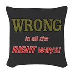 WRONG IN ALL THE RIGHT Woven Throw Pillow
