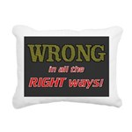 WRONG IN ALL THE RIGHT Rectangular Canvas Pillow