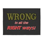 WRONG IN ALL THE RIGHT 5'x7'Area Rug
