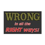 WRONG IN ALL THE RIGHT 35x21 Wall Decal