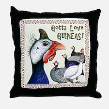 Gotta Love Guineas! Throw Pillow