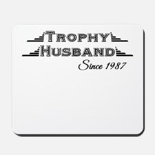 Trophy Husband Since 1987 Mousepad