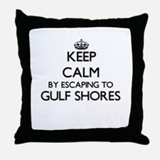 Keep calm by escaping to Gulf Shores Throw Pillow