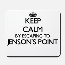 Keep calm by escaping to Jenson'S Point Mousepad