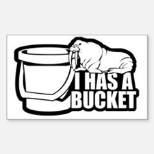 I Has a Bucket Walrus Sticker (Rectangle)