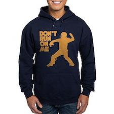 DON'T RUN Hoodie
