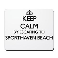 Keep calm by escaping to Sporthaven Beac Mousepad