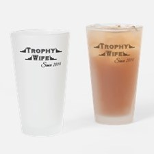Trophy Wife Since 2014 Drinking Glass