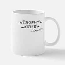Trophy Wife Since 2014 Mugs