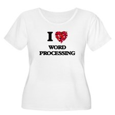 I love Word Processing Plus Size T-Shirt