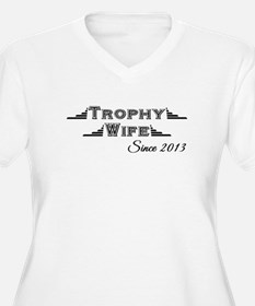 Trophy Wife Since 2013 Plus Size T-Shirt