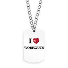 I love Workouts Dog Tags