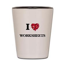I love Worksheets Shot Glass