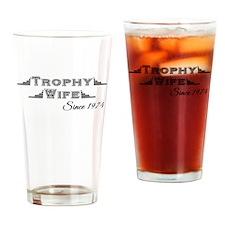 Trophy Wife Since 1974 Drinking Glass