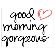Good Morning Gorgeous Framed Print