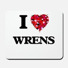 I love Wrens Mousepad