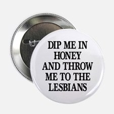 Dip Me In Honey & Throw To Le Button