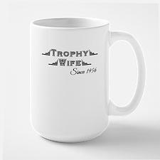 Trophy Wife Since 1956 Mugs
