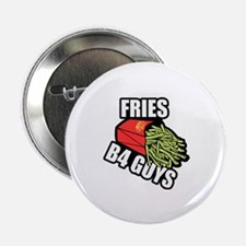 """Fries Before Guys 2.25"""" Button"""
