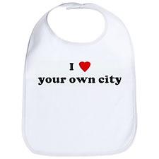 I Love your own city Bib