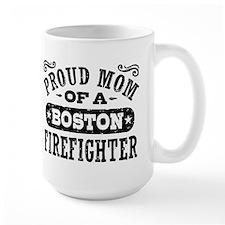 Proud Mom of a Boston Firefighter Mug