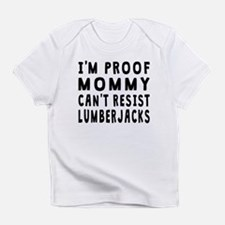 Proof Mommy Cant Resist Lumberjacks Infant T-Shirt