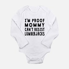 Proof Mommy Cant Resist Lumberjacks Body Suit