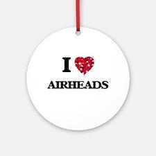 I love Airheads Ornament (Round)