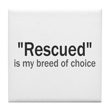 Rescued is My Breed Tile Coaster