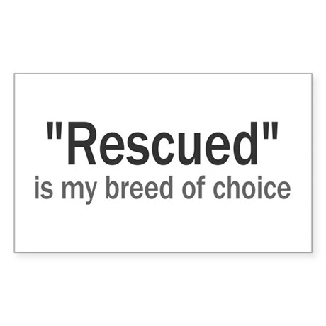 Rescued is My Breed Rectangle Sticker