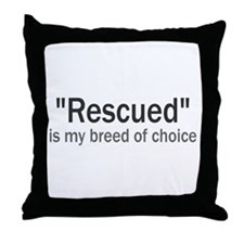 Rescued is My Breed Throw Pillow