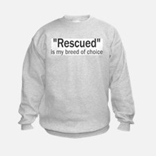 Rescued is My Breed Sweatshirt