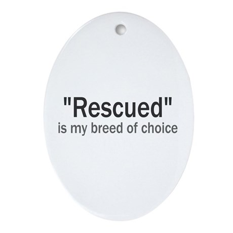 Rescued is My Breed Oval Ornament