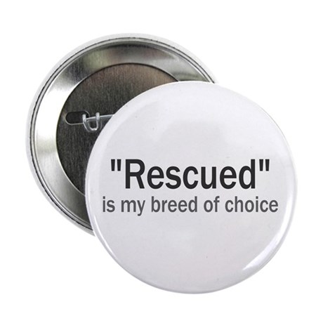 "Rescued is My Breed 2.25"" Button (100 pack)"