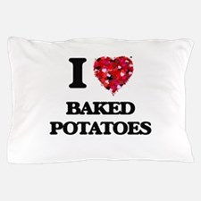 I love Baked Potatoes Pillow Case