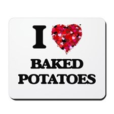 I love Baked Potatoes Mousepad
