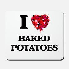 I love Baked Potatoes Mousepad