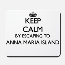 Keep calm by escaping to Anna Maria Isla Mousepad