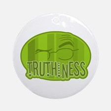 Truthiness 2 Ornament (Round)
