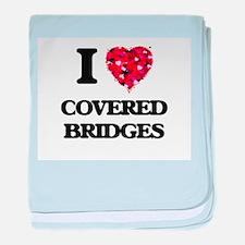 I love Covered Bridges baby blanket