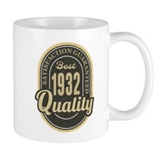 Satisfaction Guaranteed Best 1932 Quality Mugs
