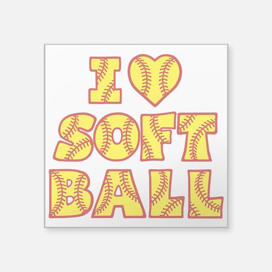 "LOVE SOFTBALL Square Sticker 3"" x 3"""