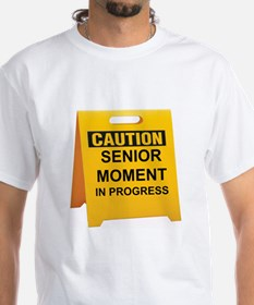 CAUTION: SENIOR MOMENT IN PROGRESS T-Shirt