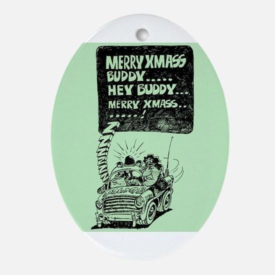 Hey Buddy Merry Xmas Oval Ornament