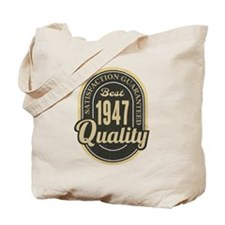 Satisfaction Guaranteed Best 1947 Quality Tote Bag